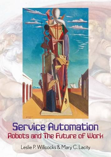 Leslie P. Willcocks, Mary Lacity: Service Automation – Robots and the Future of Work